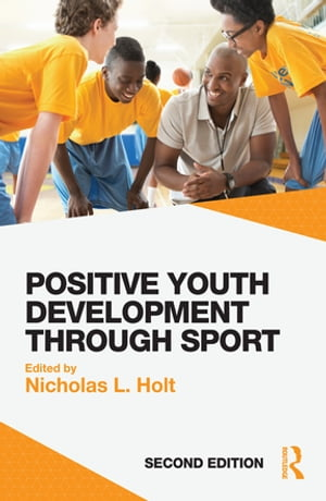 Positive Youth Development through Sport second edition