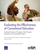 Evaluating the Effectiveness of Correctional Education: A Meta-Analysis of Programs That Provide…