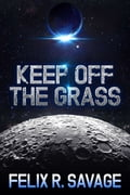 Keep Off The Grass (Sol System Renegades) 15d07238-4afd-4703-bf75-e0bf7ad7b87b