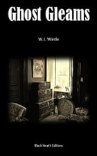 Ghost Gleams: Tales of the Uncanny by W.J. Wintle