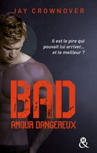 Bad - T2 Amour dangereux by Jay Crownover