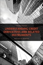 Understanding Credit Derivatives and Related Instruments by Antulio N. Bomfim