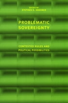 Problematic Sovereignty: Contested Rules and Political Possibilities by Stephen Krasner