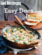 Good Housekeeping Easy Does It…: Quick and easy recipes for every day by Good Housekeeping Institute