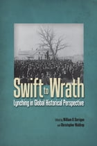 Swift to Wrath: Lynching in Global Historical Perspective