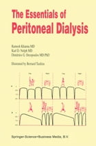 The Essentials of Peritoneal Dialysis by R. Khanna