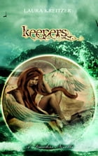 Keepers: A Timeless Novella by Laura Kreitzer