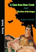 1230000243117 - Robert E. Howard: A Gent from Bear Creek And The Hour of the Dragon - Libro
