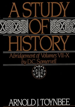 Book A Study of History: Abridgement of Volumes VII-X by Arnold J. Toynbee