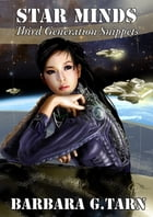 Star Minds Third Generation Snippets by Barbara G.Tarn
