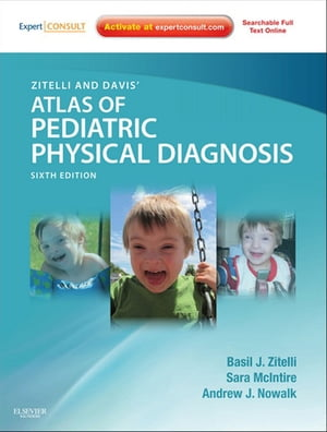 Zitelli and Davis' Atlas of Pediatric Physical Diagnosis Expert Consult - Online