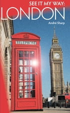 See It My Way: London by Andre Sharp