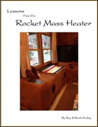 Lessons from Our Rocket Mass Heater by Ray Dudley
