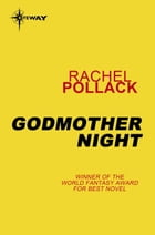 Godmother Night by Rachel Pollack