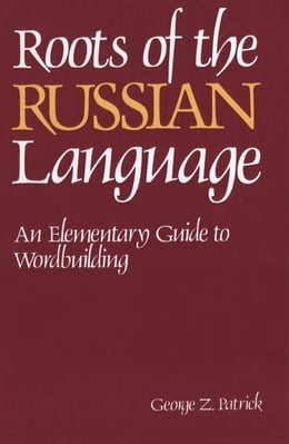 Book Roots of the Russian Language by Patrick, George