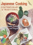 Japanese Cooking Contemporary and Traditional by Miyoko Schinner