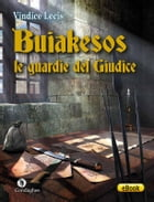 Buiakesos: le guardie del Giudice by Vindice Lecis