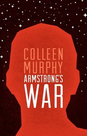 Armstrong's War by Colleen Murphy