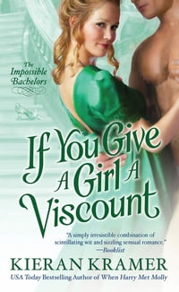 If You Give A Girl A Viscount: The Impossible Bachelors