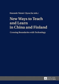 New Ways to Teach and Learn in China and Finland: Crossing Boundaries with Technology