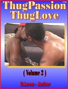 Thug Passion - Thug Love (Volume 2) by D. Lowe