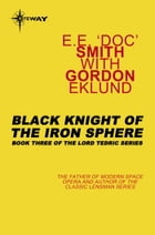 Black Knight of the Iron Sphere by E.E.'Doc' Smith