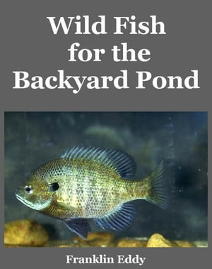 Wild Fish for the Backyard Pond
