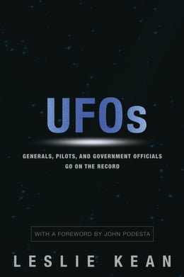 Book UFOs: Generals, Pilots and Government Officials Go On the Record by Leslie Kean