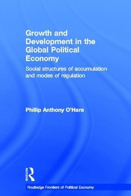 Book Growth and Development in the Global Political Economy by O'Hara, Anthony