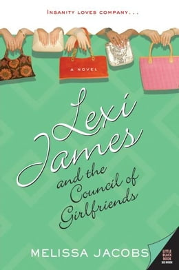 Book Lexi James and the Council of Girlfriends by Melissa Jacobs