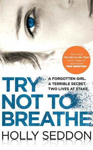 Try Not to Breathe Gripping psychological thriller bestseller and perfect holiday read