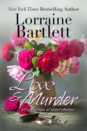 Love & Murder: A Collection of Short Stories