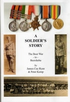 A Soldier's Story: The Boer War to Beersheba by James Cue Ryan