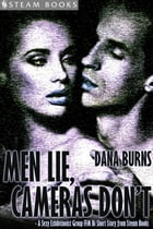 Men Lie, Cameras Don't - A Sexy Exhibitionist Group FFM Bi Short Story from Steam Books by Dana Burns