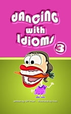 Dancing with Idioms 3 by WP Phan