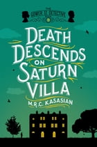 Death Descends on Saturn Villa: The Gower Street Detective: Book 3 (Gower Street Detectives) Cover Image