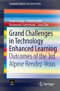 Grand Challenges in Technology Enhanced Learning: Outcomes of the 3rd Alpine Rendez-Vous