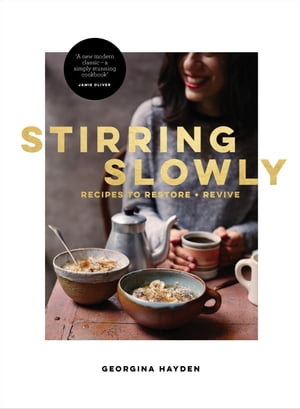Stirring Slowly Recipes to Restore and Revive