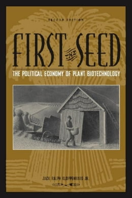 Book First the Seed: The Political Economy of Plant Biotechnology by Kloppenburg, Jack Ralph