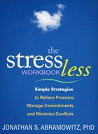 Stress Less Workbook: Simple Strategies to Relieve Pressure, Manage Commitments, and Minimize…