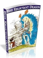 The Reluctant Dragon [illustrated] by kenneth grahame