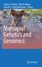 Marsupial Genetics and Genomics by Paul D. Waters