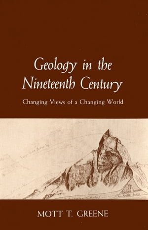 Geology in the Nineteenth Century Changing Views of a Changing World