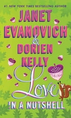 Love in a Nutshell: A Novel by Janet Evanovich