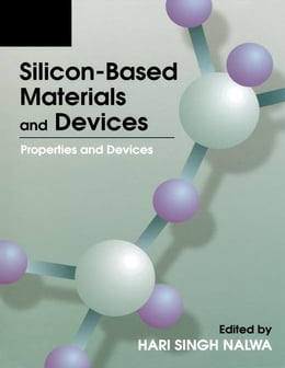 Book Silicon-Based Material and Devices, Two-Volume Set: Materials and Processing, Properties and Devices by Nalwa, Hari Singh