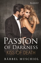 Passion of Darkness. Kiss of Death by Bärbel Muschiol