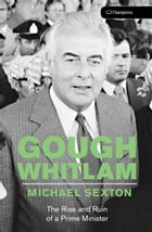 Gough Whitlam by Michael Sexton
