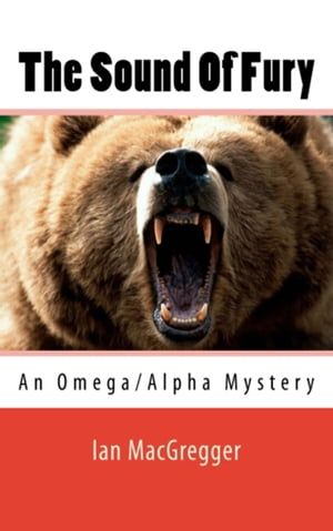 The Sound Of Fury: An Omega/Alpha Thriller