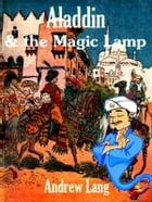 Aladdin and the Magic Lamp by Andrew Lang
