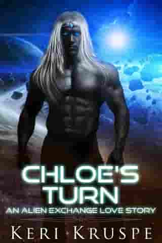 Chloe's Turn: An Alien Exchange, #4